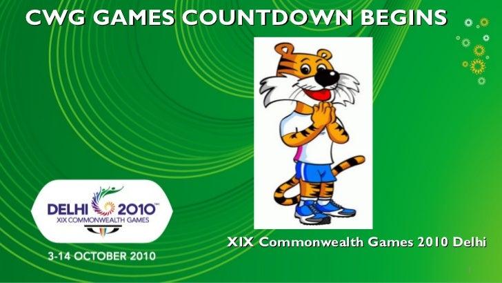 CWG GAMES COUNTDOWN BEGINS            XIX Commonwealth Games 2010 Delhi                                          1