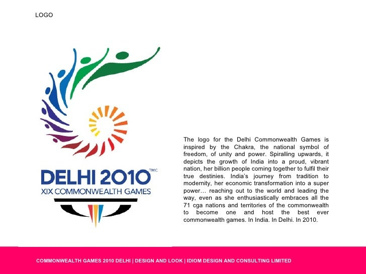 The logo for the Delhi Commonwealth Games is inspired by the Chakra, the national symbol of freedom, of unity and power. S...