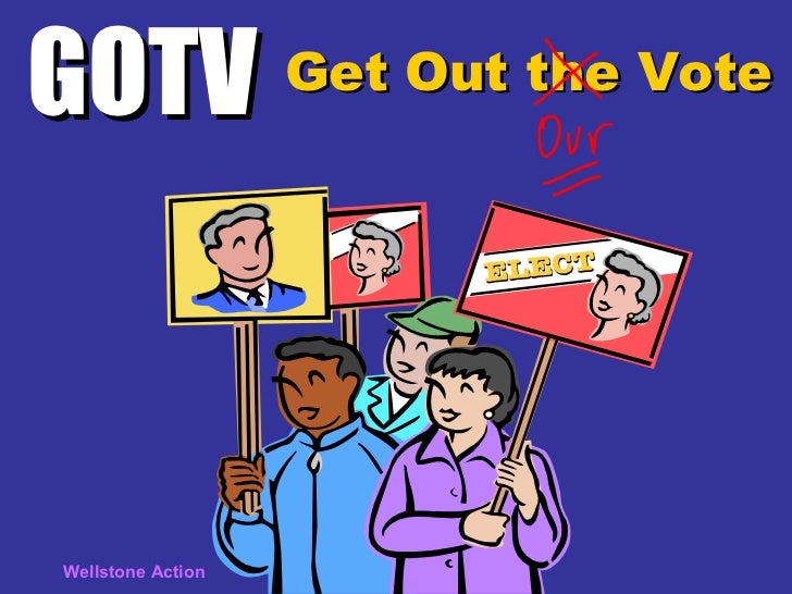 GOTV Get Out the Vote