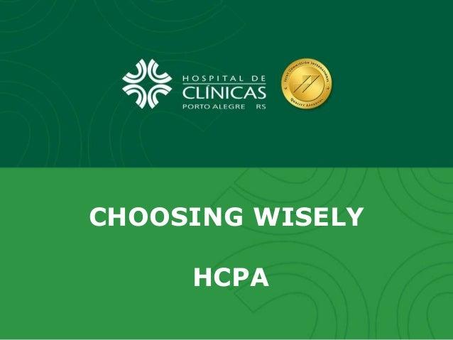 CHOOSING WISELY HCPA