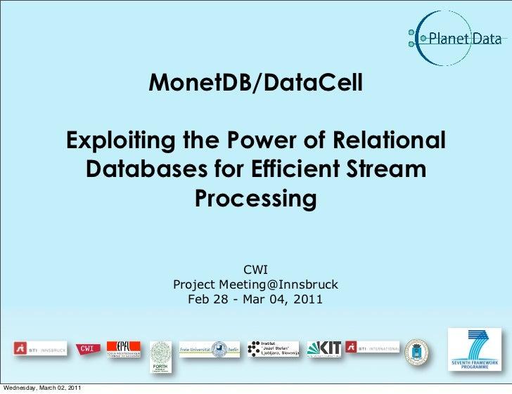 MonetDB/DataCell                   Exploiting the Power of Relational                     Databases for Efficient Stream  ...