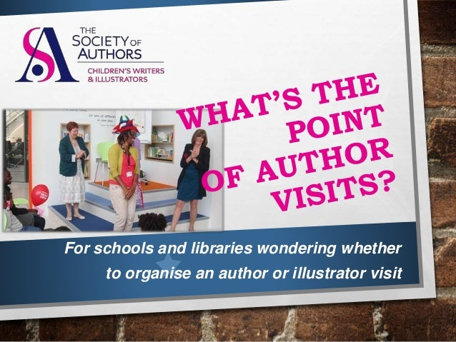 For schools and libraries wondering whether to organise an author or illustrator visit