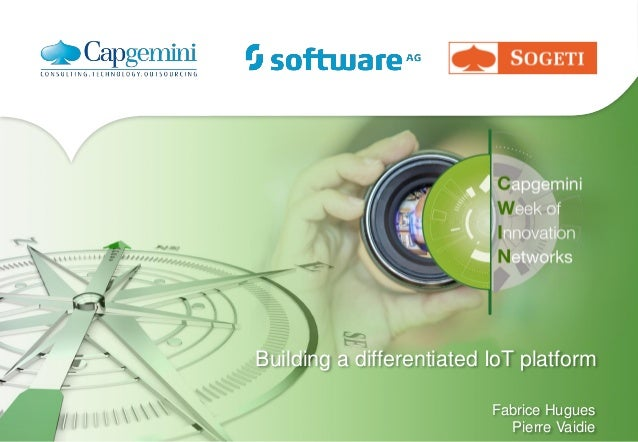 Building a differentiated IoT platform Fabrice Hugues Pierre Vaidie