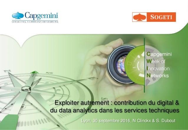 Exploiter autrement : contribution du digital & du data analytics dans les services techniques Lyon, 30 septembre 2016, N ...