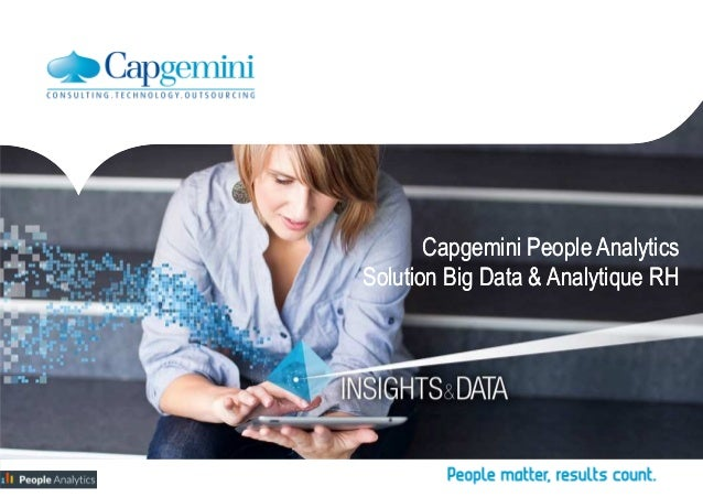 Capgemini People Analytics Solution Big Data & Analytique RH Capgemini People Analytics Solution Big Data & Analytique RH