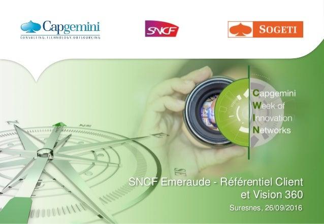 SNCF Emeraude - Référentiel Client et Vision 360 Suresnes, 26/09/2016