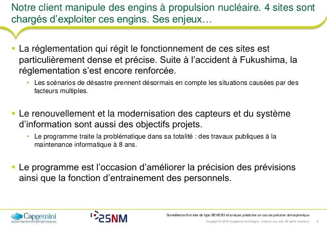 Copyright © 2016 Capgemini and Sogeti – Internal use only. All rights reserved. 8 Surveillance d'un site de type SEVESO et...