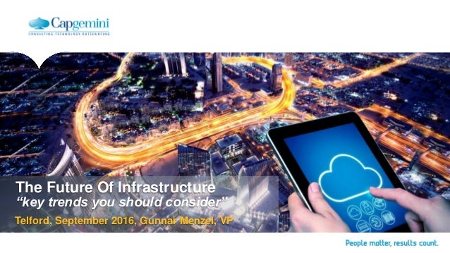 "The Future Of Infrastructure ""key trends you should consider"" Telford, September 2016, Gunnar Menzel, VP"