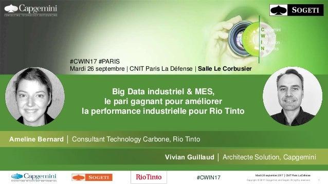 Mardi 26 septembre 2017 │ CNIT Paris La Défense Copyright © 2017 Capgemini and Sogeti. All rights reserved. 1 #CWIN17 Amel...