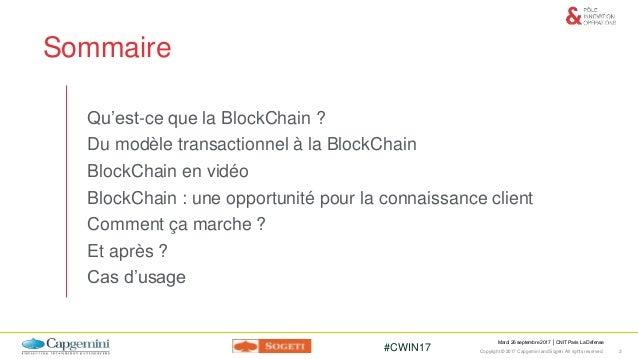 CWIN17 Paris / La mise en oeuvre de la Blockchain chez Crédit Mutuel Arkea Slide 3