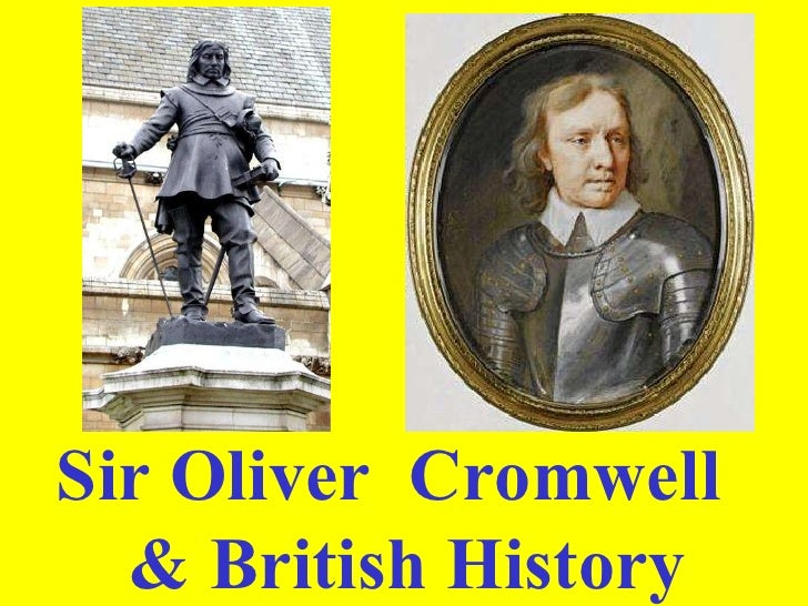 Sir Oliver  Cromwell  & British History