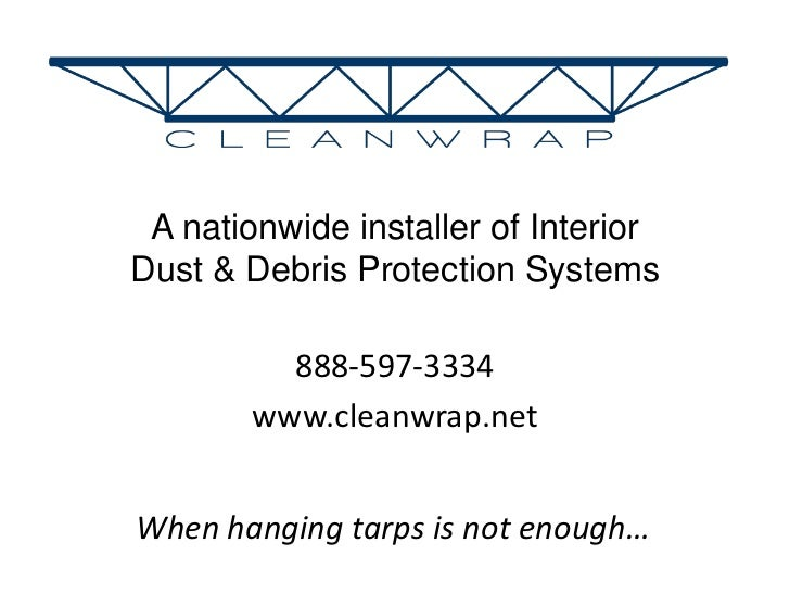 A nationwide installer of Interior Dust & Debris Protection Systems<br />888-597-3334<br />www.cleanwrap.net<br />When han...