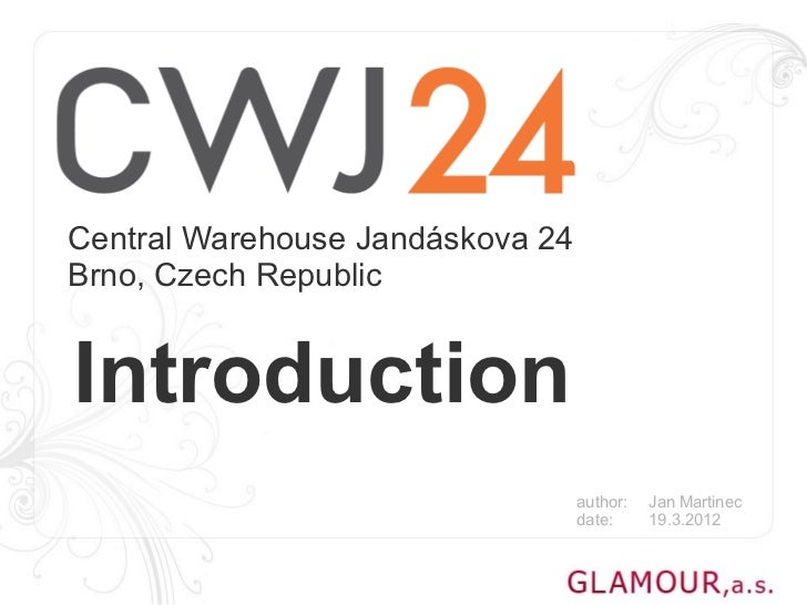 Central Warehouse Jandáskova 24Brno, Czech RepublicIntroduction                                  author:   Jan Martinec   ...