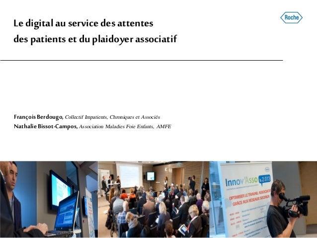 Ledigitalau servicedesattentes despatientset duplaidoyer associatif FrançoisBerdougo, Collectif Impatients, Chroniques et ...