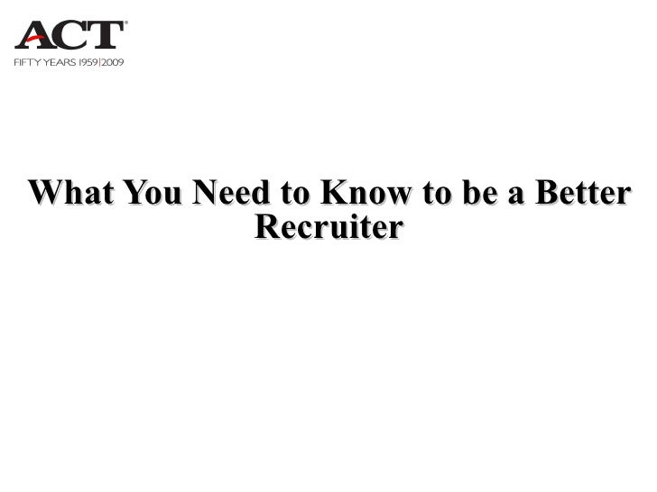 What You Need to Know to be a Better Recruiter