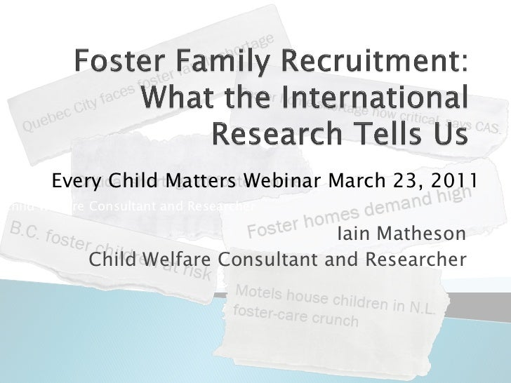 Iain Matheson        Every Child Matters Webinar       March 23, 2011Child Welfare Consultant and Researcher              ...
