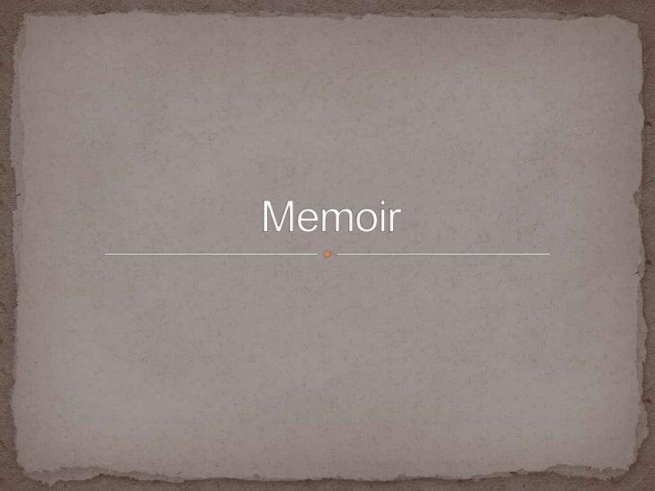  define memoir. identify qualities of memoirs. evaluate sample memoirs. brainstorm ideas for our own memoirs. write m...