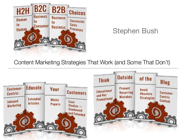 Stephen Bush Content Marketing Strategies That Work (and Some That Don't)