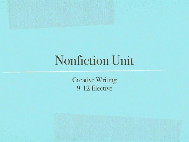 Nonfiction Unit   Creative Writing    9-12 Elective