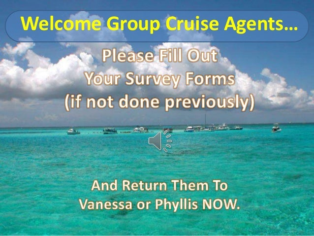Welcome Group Cruise Agents…