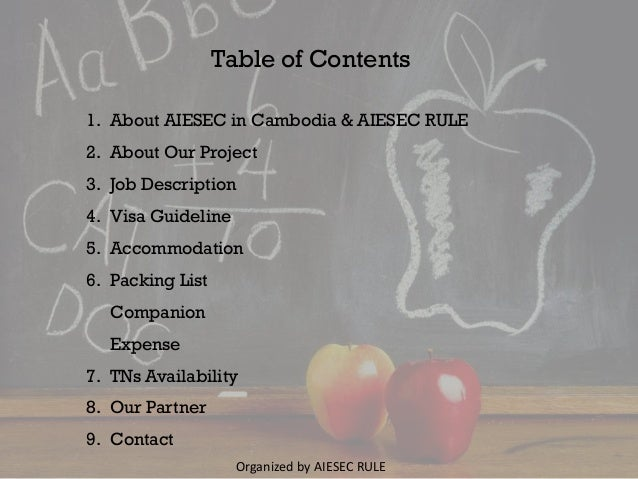 Table of Contents 1. About AIESEC in Cambodia & AIESEC RULE 2. About Our Project 3. Job Description 4. Visa Guideline 5. A...
