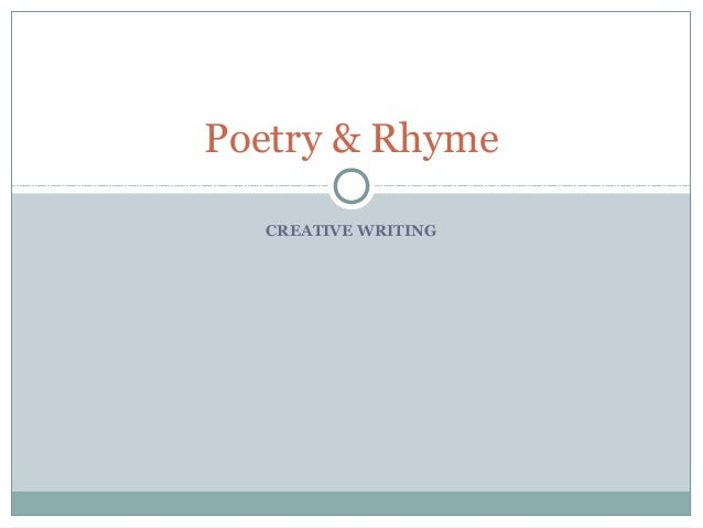 Poetry & Rhyme CREATIVE WRITING