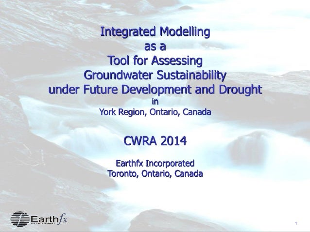 1 Integrated Modelling as a Tool for Assessing Groundwater Sustainability under Future Development and Drought in York Reg...