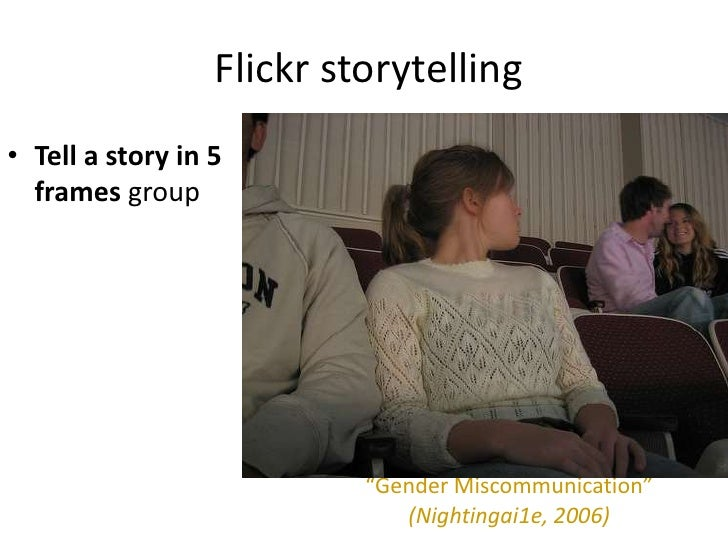 """Flickr storytelling• Tell a story in 5  frames group                           """"Gender Miscommunication""""                  ..."""