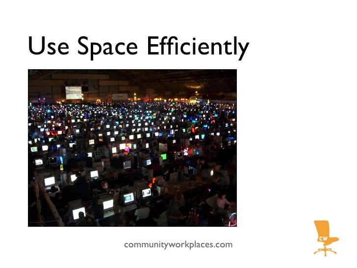 Use Space Efficiently             communityworkplaces.com