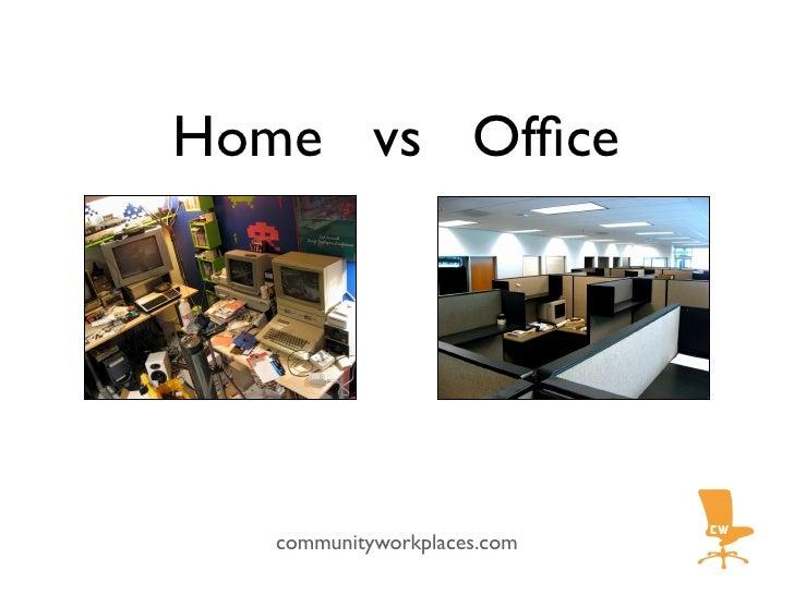 Home vs Office       communityworkplaces.com