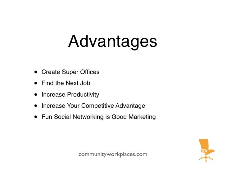 Advantages •   Create Super Offices  •   Find the Next Job  •   Increase Productivity  •   Increase Your Competitive Advant...