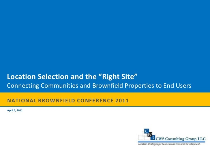 """National Brownfield Conference 2011<br />Location Selection and the """"Right Site""""<br />Connecting Communities and Brownfiel..."""