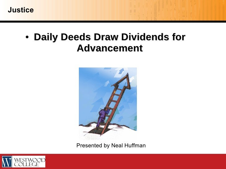 <ul><li>Daily Deeds Draw Dividends for Advancement </li></ul>Presented by Neal Huffman