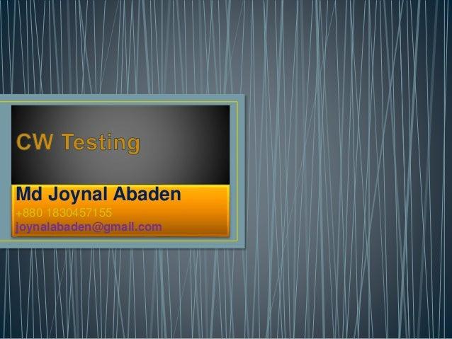 Md Joynal Abaden +880 1830457155 joynalabaden@gmail.com