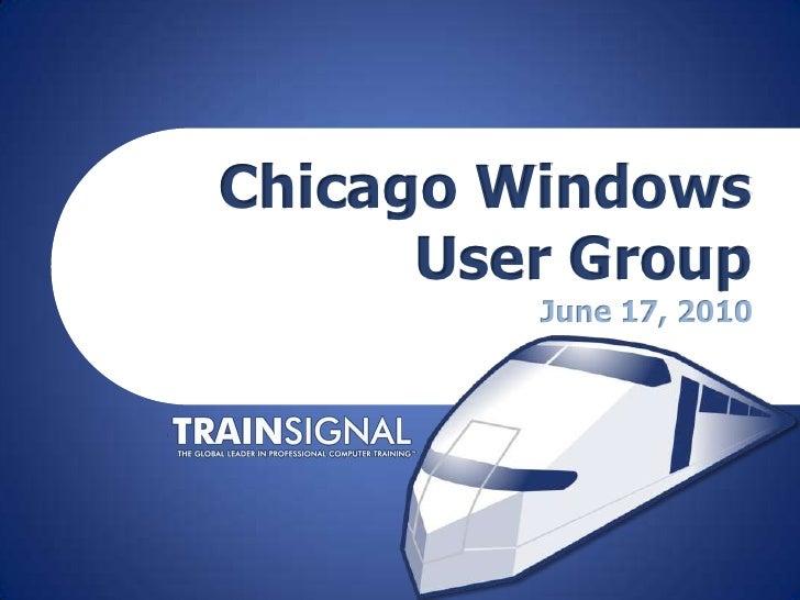 Chicago Windows User GroupJune 17, 2010<br />
