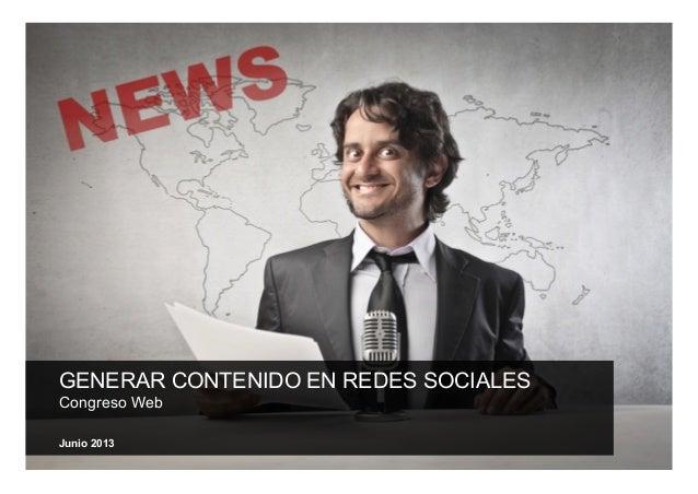 GENERAR CONTENIDO EN REDES SOCIALESCongreso WebJunio 2013