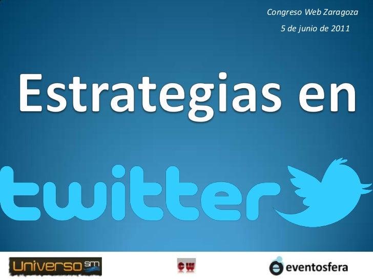 Congreso Web Zaragoza<br />5 de junio de 2011<br />Estrategias en<br />