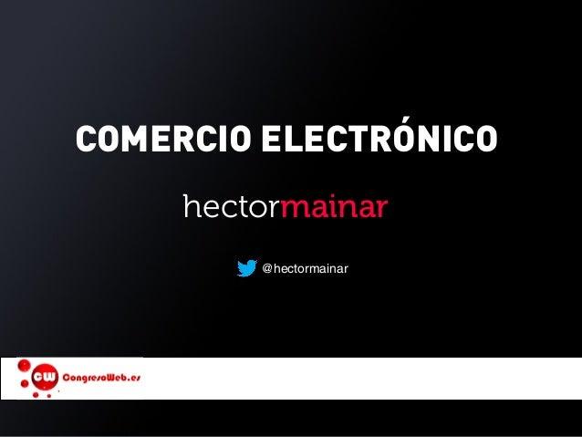 COMERCIO ELECTRÓNICO@hectormainarhectormainar