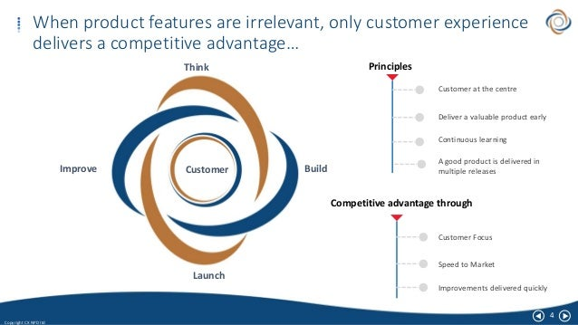 4 Copyright CX NPD ltd When product features are irrelevant, only customer experience delivers a competitive advantage… Th...