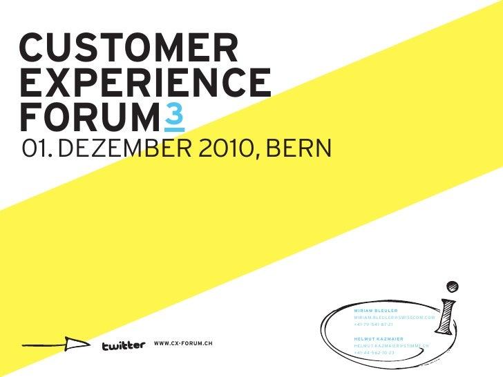 CUSTOMER EXPERIENCE FORUM 3 01. DEZEMBER 2010, BERN                                MIRIaM BlEUlER                         ...