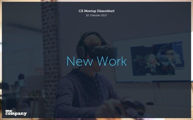 New Work 10. Oktober 2017 CX Meetup Düsseldorf