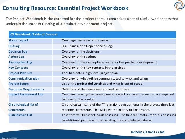 CopyrightCXNPD WWW.CXNPD.COM Consul)ngResource:Essen)alProjectWorkbook TheProjectWorkbookisthecoretoolfo...