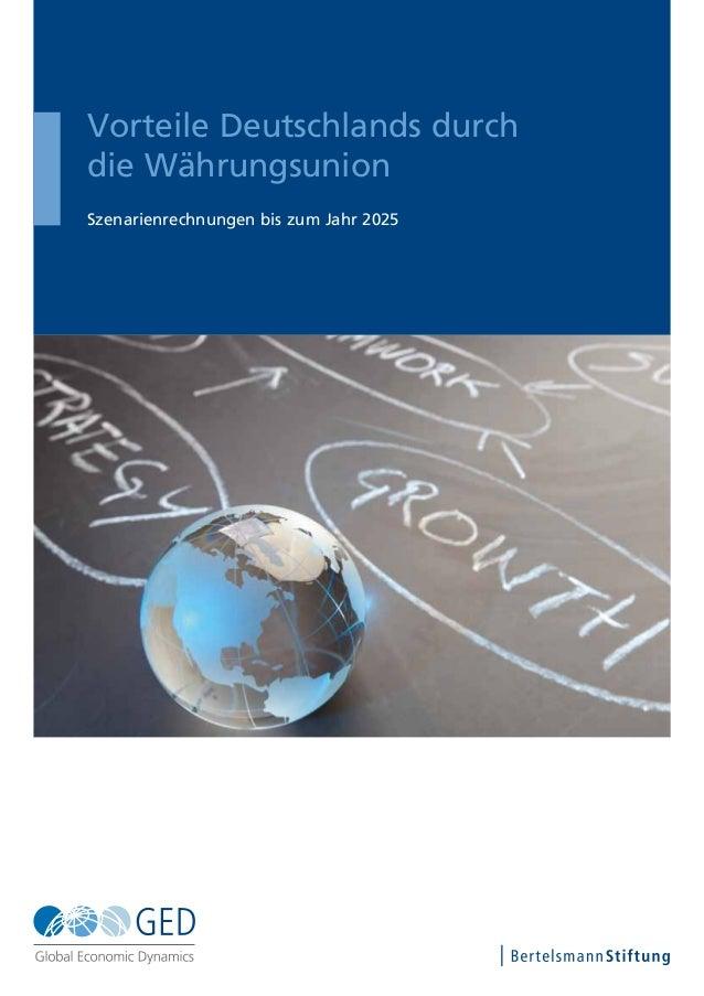 Vorteile Deutschlands durch die Währungsunion Szenarienrechnungen bis zum Jahr 2025