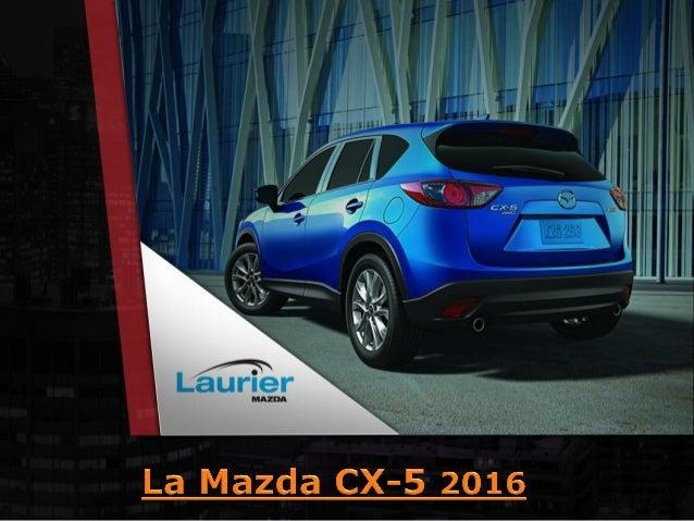 Toute l'équipe de Laurier Mazda vous attend!