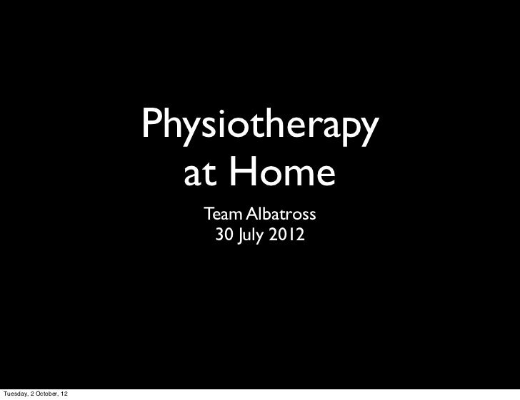 Physiotherapy                           at Home                            Team Albatross                             30 J...