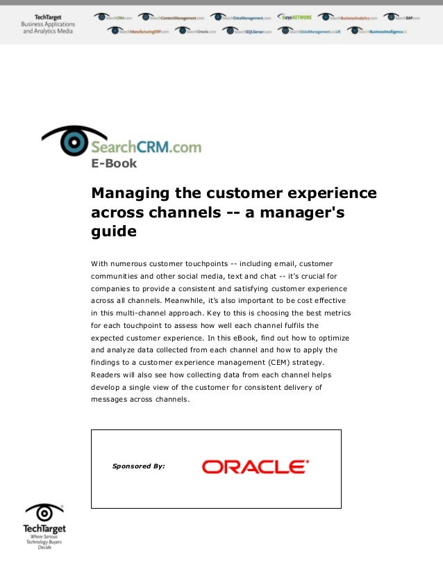E-BookManaging the customer experienceacross channels -- a managersguideWith numerous customer touchpoints -- including em...