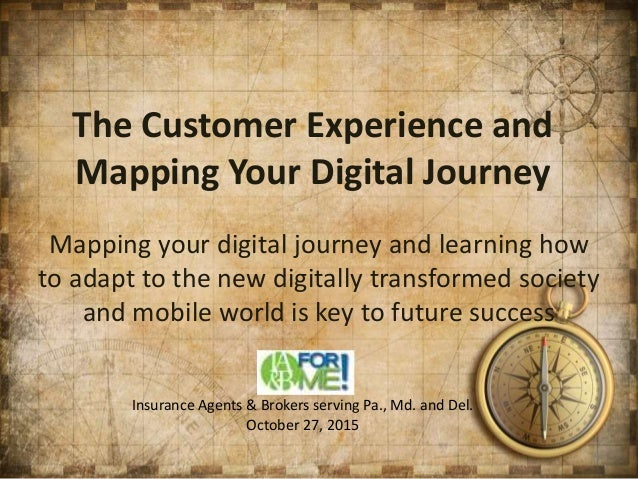 The Customer Experience and Mapping Your Digital Journey Mapping your digital journey and learning how to adapt to the new...