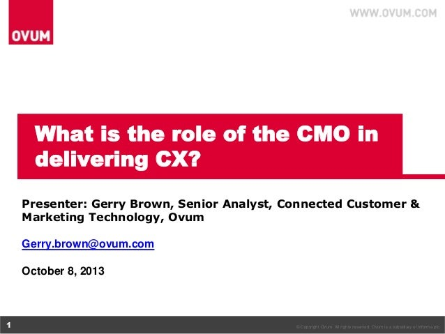 © Copyright Ovum. All rights reserved. Ovum is a subsidiary of Informa plc.1 What is the role of the CMO in delivering CX?...