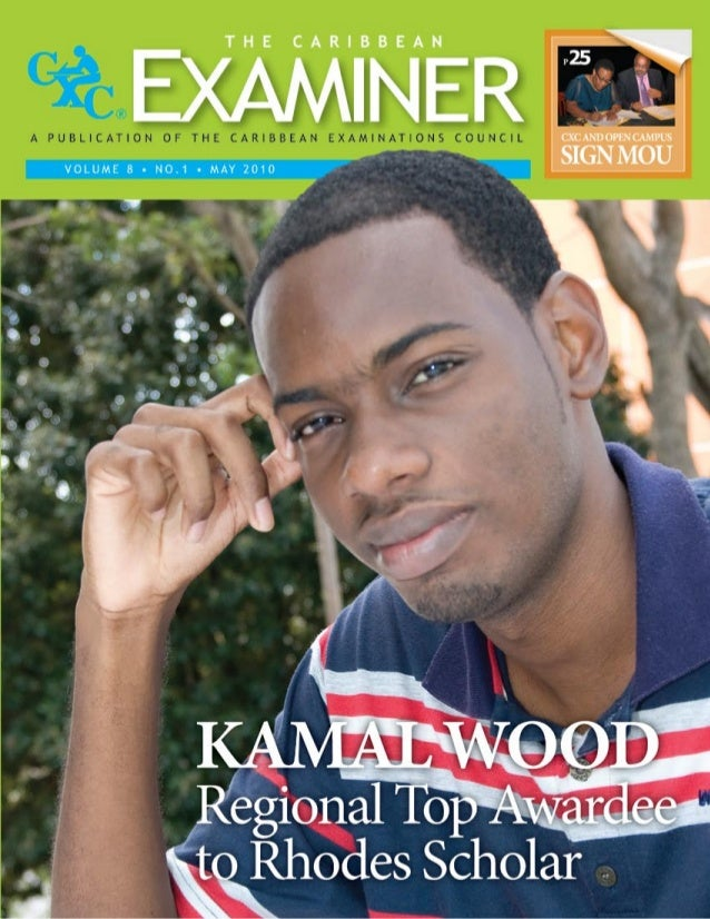The Caribbean Examiner www.cxc.org MAY 2010 3 THE CARIBBEAN EXAMINER is a publication of the CARIBBEAN EXAMINATIONS COUNCI...