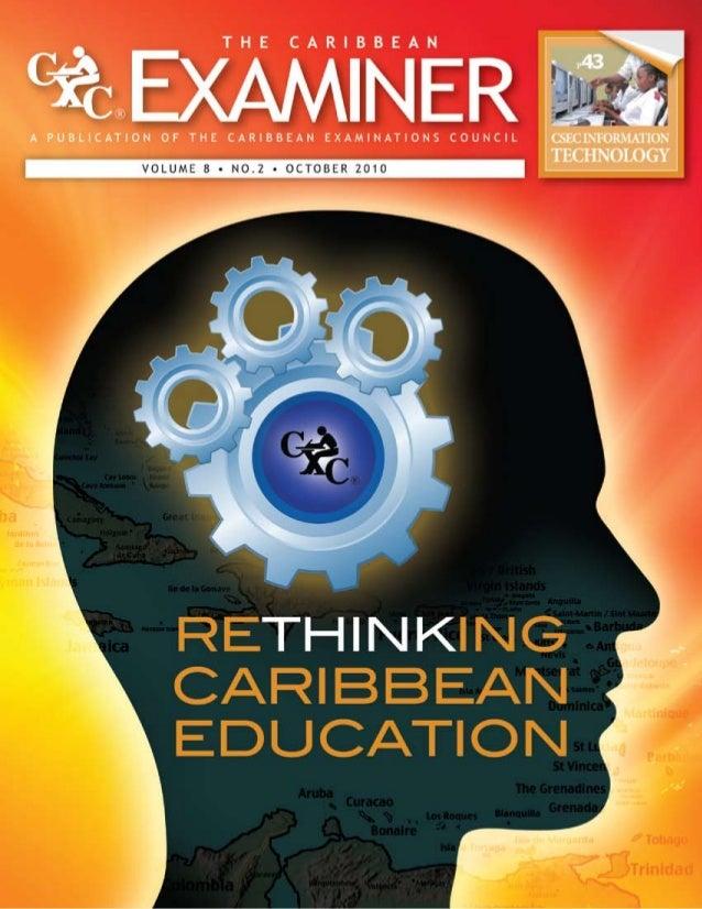 The Caribbean Examiner www.cxc.org OCTOBER 2010 5 CXC NEWS 06 Rethinking  Education  in the Caribbean ART & EDUCATION 1...